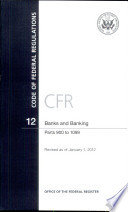 Code of Federal Regulations  Title 12  Banks and Banking  PT  900 1099  Revised as of January 1  2012