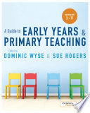 A Guide to Early Years and Primary Teaching