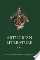 Arthurian Literature XXX