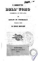 I diritti dell'uomo commedia in due atti di Giulio di Premaray