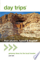 Day Trips® from Phoenix, Tucson & Flagstaff Day Trips From Phoenix Tucson And Flagstaff This