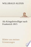 Als Kriegsfreiwilliger nach Frankreich 1815