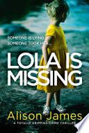 Lola Is Missing : ...