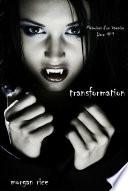 Transformation  Livre  1 M  moires d un Vampire
