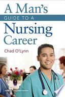 A Man s Guide to a Nursing Career