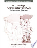 Archaeology  Anthropology and Cult