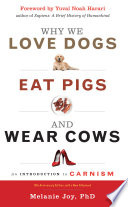 Why We Love Dogs  Eat Pigs  and Wear Cows  10th Anniversary Edition Book PDF
