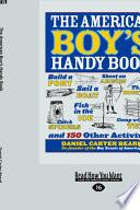 The American Boy's Handy Book (Large Print 16pt)