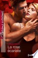 La rose   carlate