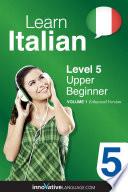 Learn Italian   Level 5  Upper Beginner  Enhanced Version