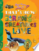 How come  How so  That s how strange creatures live