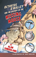 Octavius O Malley And The Mystery Of The Missing Mouse