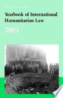 Yearbook of International Humanitarian Law   2003