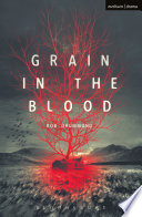 Grain in the Blood