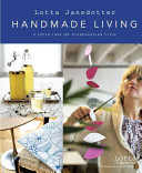 Lotta Jansdotter's Handmade Living : international acclaim. now she shares her recipe...