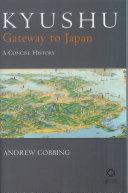 Kyushu Gateway To Japan book