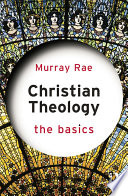 Christian Theology: The Basics The Nature Tasks And Central Concerns Of