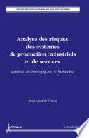 Analyse des risques des syst  mes de production industriels et de services    Aspects technologiques et humains