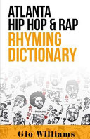 Atlanta Hip Hop & Rap Rhyming Dictionary : and song writing game finally revealed.. the...