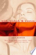Wild  Wicked    Wanton