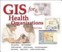 GIS for Health Organizations