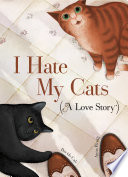 I Hate My Cats A Love Story
