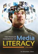 The Praeger Handbook of Media Literacy