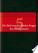 Die f  nf entscheidenden Fragen des Managements