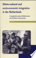 Ethnic-cultural and Socio-economic Integration in the Netherlands