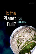 Is the planet full? / edited by Ian Goldin.