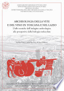 Archeologia della vite e del vino in Toscana e nel Lazio  Dalle tecniche dell indagine archeologica alle prospettive della biologia molecolare