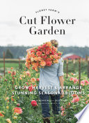 Floret Farm s Cut Flower Garden