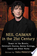 Neil Gaiman In The 21st Century : and readers who enjoy gaiman's books will...