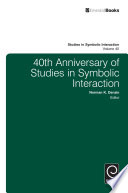 40th anniversary of studies in symbolic interaction [electronic resource] / edited by Norman K. Denzin.