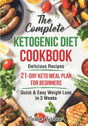 The Complete Ketogenic Diet Cookbook
