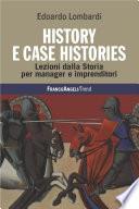 History e Case Histories  Lezioni dalla Storia per manager e imprenditori