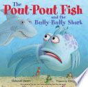 The Pout Pout Fish and the Bully Bully Shark