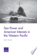 Sea Power And American Interests In The Western Pacific