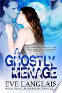 A Ghostly Menage by Eve Langlais