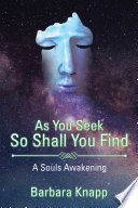 As You Seek so Shall You Find