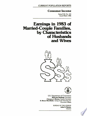 Earnings in 1983 of Married-couple Families, by Characteristics of Husbands and Wives