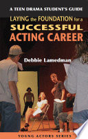 A Teen Drama Student s Guide to Laying the Foundation for a Successful Acting Career
