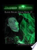 Jaded Blood  Blood Bound Book 10