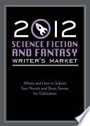 2012 Science Fiction & Fantasy Writer's Market