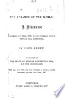 The Advance of the World: a Discourse Delivered July 14th, 1867 ... on Occasion of the Death of William Scholefield, Etc