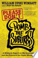 Please Don T Bomb The Suburbs