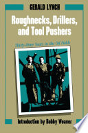 Roughnecks, Drillers, and Tool Pushers
