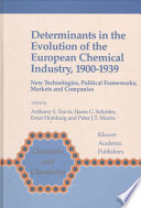 Determinants in the Evolution of the European Chemical Industry  1900   1939