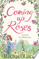 Coming Up Roses by Rachael Lucas