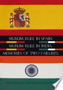 Muslim Rule in Spain  Muslim Rule in India  Memories of two failures